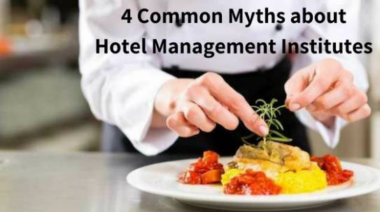 4 Common Myths about Hotel Management Institutes in India