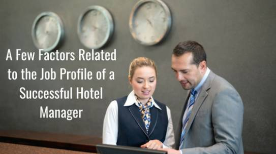 A Few Factors Related to the Job Profile of a Successful Hotel Manager