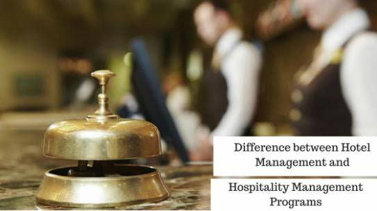 Is there any Difference between Hotel Management and Hospitality Management Programs?
