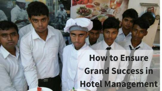 How to Ensure Grand Success in Hotel Management