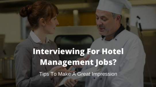 Applying For Hotel Management Jobs? Tips To Ace Your Interview