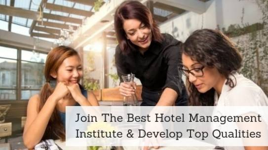 Join The Best Hotel Management Institute & Develop Top Qualities