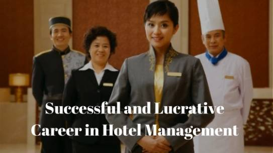 A Successful and Lucrative Career starts with Hotel Management