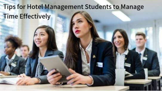 Tips for Hotel Management Students to Manage Time Effectively