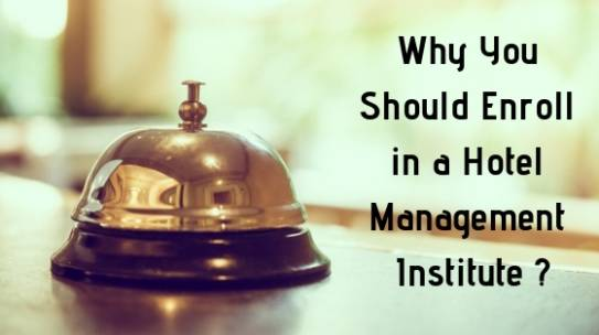 Key Reasons for You to Take Up Hotel Management as a Career Today