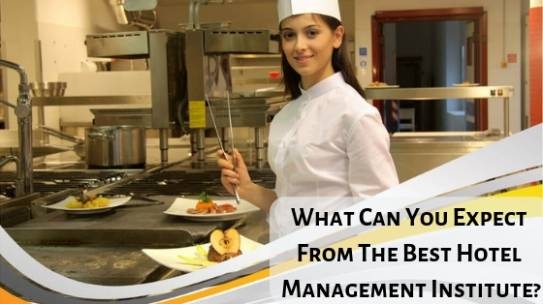 What Can You Expect From The Best Hotel Management Institute In W.B?